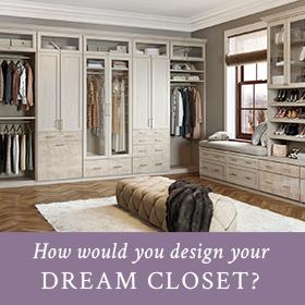 How would you design your dream closet