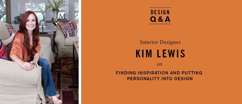 Design Q&A: Kim Lewis, Interior Designer