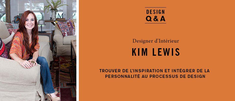 Q et R de design: Kim Lewis, architecte d'intérieur